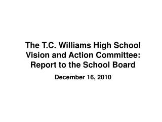 The T.C. Williams High School Vision and Action Committee: Report to the School Board