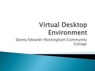 Virtual Desktop Environment