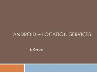 Android – Location Services