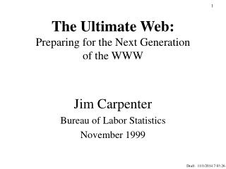 The Ultimate Web: Preparing for the Next Generation of the WWW