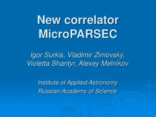 New correlator MicroPARSEC