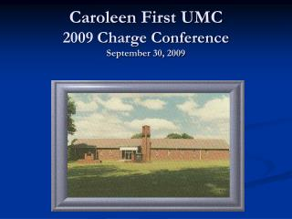 Caroleen  First UMC 2009 Charge Conference September 30, 2009