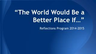 """The World Would Be a Better Place If…"""