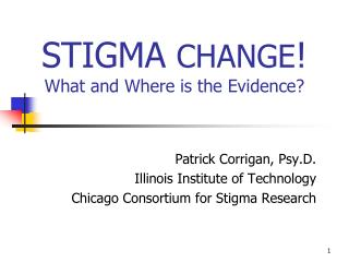 STIGMA  CHANGE ! What and Where is the Evidence?