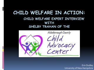 Child Welfare in Action: Child Welfare Expert Interview With Shelby Trahan of the