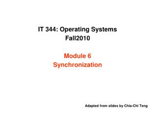IT 344: Operating Systems  Fall2010  Module 6 Synchronization