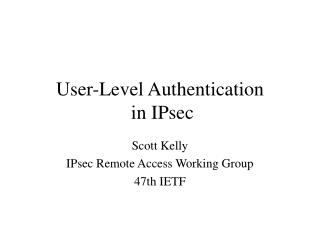User-Level Authentication  in IPsec