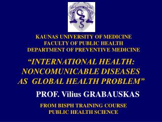 KAUNAS UNIVERSITY OF MEDICINE FACULTY OF PUBLIC HEALTH DEPARTMENT OF PREVENTIVE MEDICINE