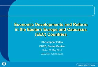 Economic Developments and Reform in the Eastern Europe and Caucasus (EEC) Countries
