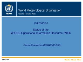 ICG-WIGOS-3 Status of the WIGOS Operational Information Resource (WIR)