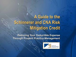 A Guide to the Schinnerer and CNA Risk Mitigation Credit