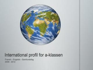 International profil for a-klassen