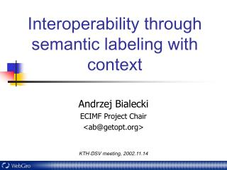 Interoperability through semantic labeling with context