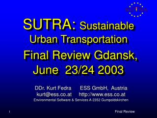 SUTRA:  Sustainable Urban Transportation Final Review Gdansk, June  23/24 2003