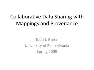 Collaborative Data Sharing with Mappings and Provenance