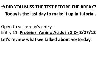 ? DID YOU MISS THE TEST BEFORE THE BREAK?