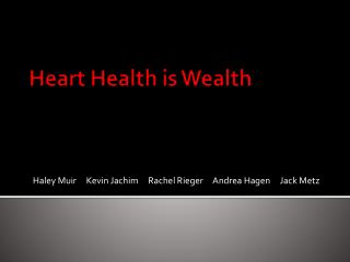 Heart Health is Wealth