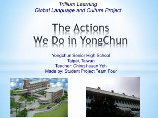 The Actions  We Do in  YongChun