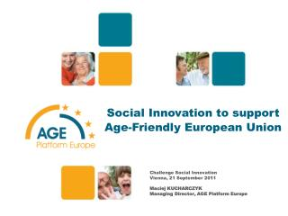 Social Innovation to support  Age-Friendly European Union