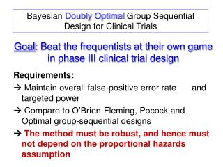 Goal : Beat the frequentists at their own game in phase III clinical trial design