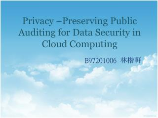 Privacy –Preserving Public Auditing for Data Security in Cloud Computing
