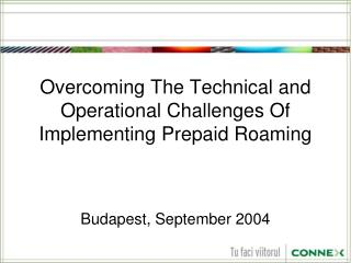 Overcoming The Technical and Operational Challenges Of Implementing Prepaid Roaming