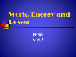 Work, Energy and Power