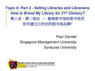 Paul Gandel Singapore Management University Syracuse University