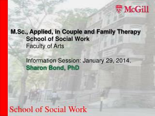 M.Sc., Applied, in Couple and Family Therapy 	School of Social Work 	Faculty of Arts