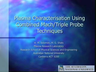 Plasma Characterisation Using Combined Mach/Triple Probe Techniques