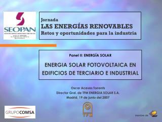 Panel II: ENERGÍA SOLAR ENERGIA SOLAR FOTOVOLTAICA EN EDIFICIOS DE TERCIARIO E INDUSTRIAL