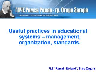 Useful practices in educational systems – management, organization, standards.