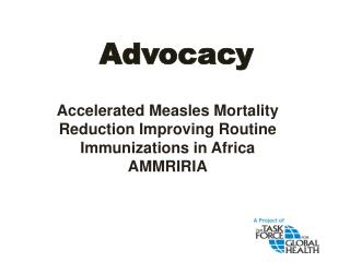 Accelerated Measles Mortality Reduction Improving Routine Immunizations in Africa   AMMRIRIA