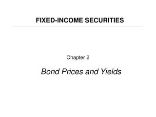 Chapter 2 Bond Prices and Yields