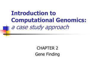 Introduction to Computational Genomics: a case study approach