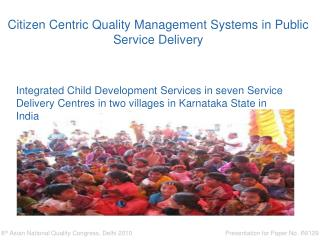 Citizen Centric Quality Management Systems in Public Service Delivery