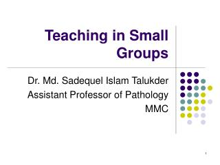 Teaching in Small Groups