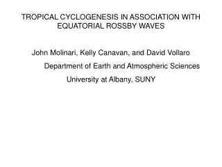 TROPICAL CYCLOGENESIS IN ASSOCIATION WITH EQUATORIAL ROSSBY WAVES