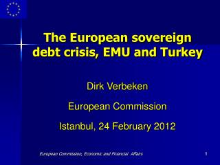 The European sovereign debt crisis, EMU and Turkey