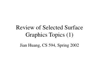 Review of Selected Surface Graphics Topics (1)