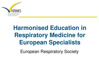 Harmonised Education in Respiratory Medicine for European Specialists