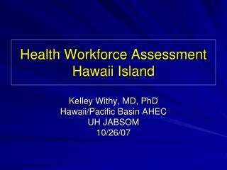 Health Workforce Assessment Hawaii Island