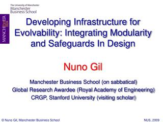 Developing Infrastructure for Evolvability: Integrating Modularity and Safeguards In Design Nuno Gil