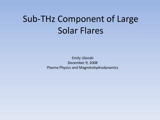 Sub-THz Component of Large Solar Flares