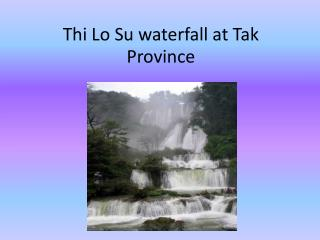 Thi Lo Su waterfall at Tak Province