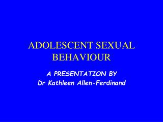 ADOLESCENT SEXUAL BEHAVIOUR