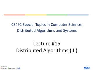 Lecture #15 Distributed Algorithms (III)