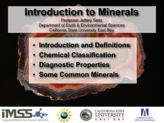 Introduction and Definitions Chemical Classification Diagnostic Properties Some Common Minerals
