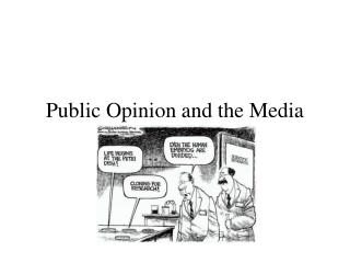 Public Opinion and the Media