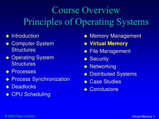 Course Overview Principles of Operating Systems